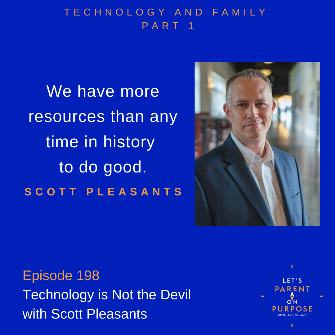 Technology is Not the Devil with Scott Pleasants
