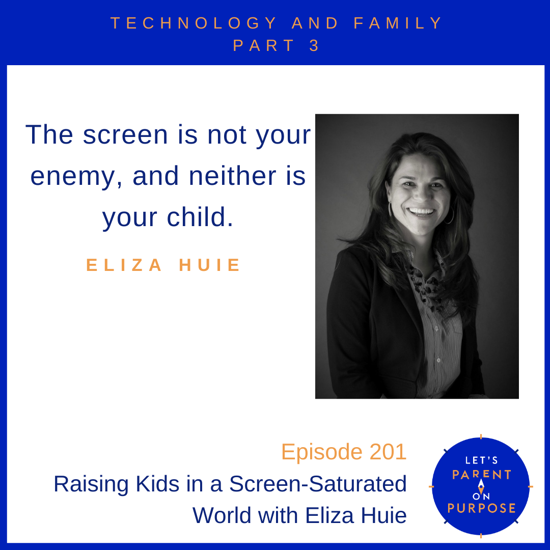 Raising Kids in a Screen-Saturated World with Eliza Huie