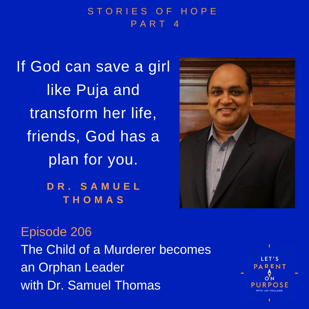 The Child of a Murderer Becomes an Orphan Leader with Dr. Samuel Thomas