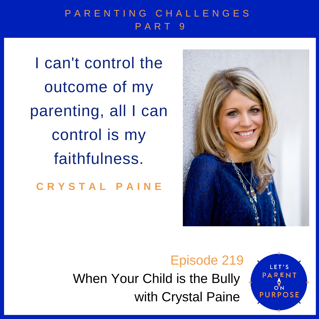 When Your Child is the Bully with Crystal Paine