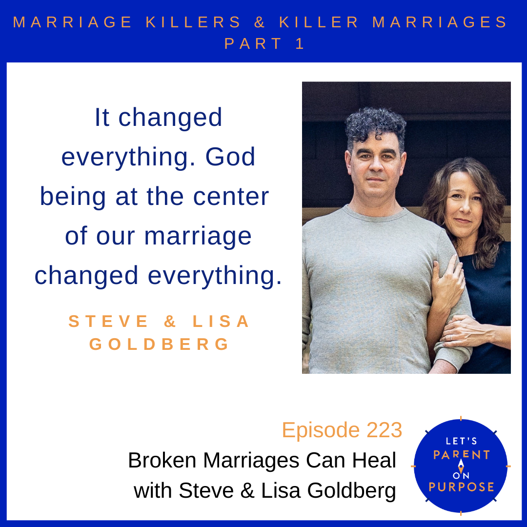 Broken Marriages Can Heal with Steve and Lisa Goldberg